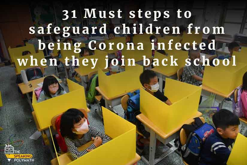 31 must steps to safeguard children from being Corona infected when they join back school