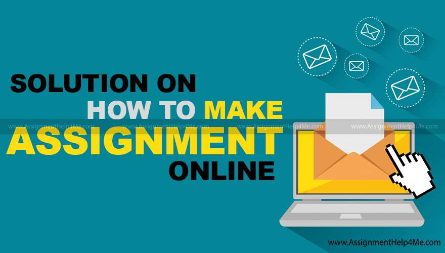 Solution on How to Make Assignment