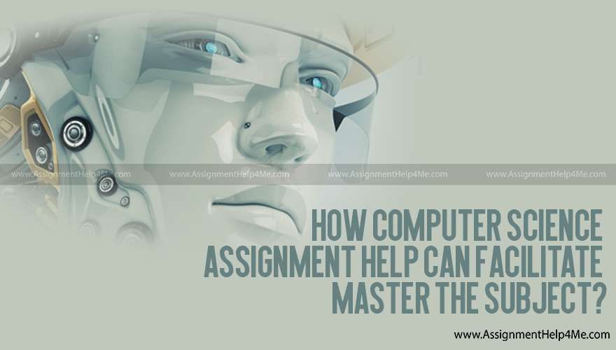 How Computer Science Assignment Help Can Facilitate Master the Subject?