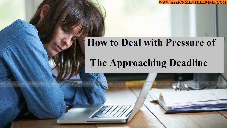 How to Deal with Pressure of The Approaching Deadline