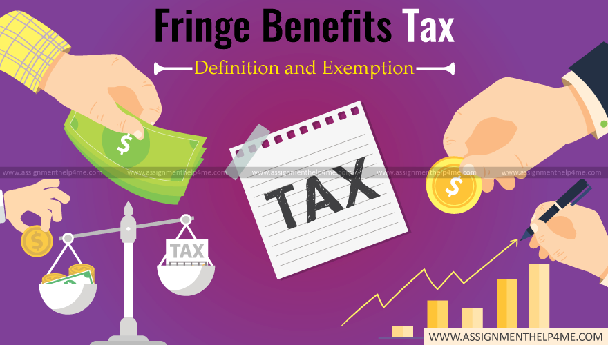 Fringe Benefits Tax: Definition and Exemption