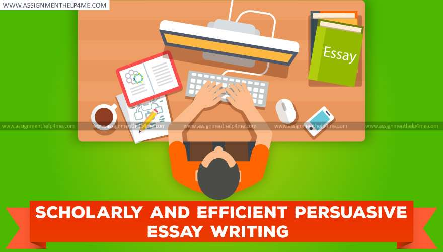 Efficient and Scholarly Persuasive Essay Writing
