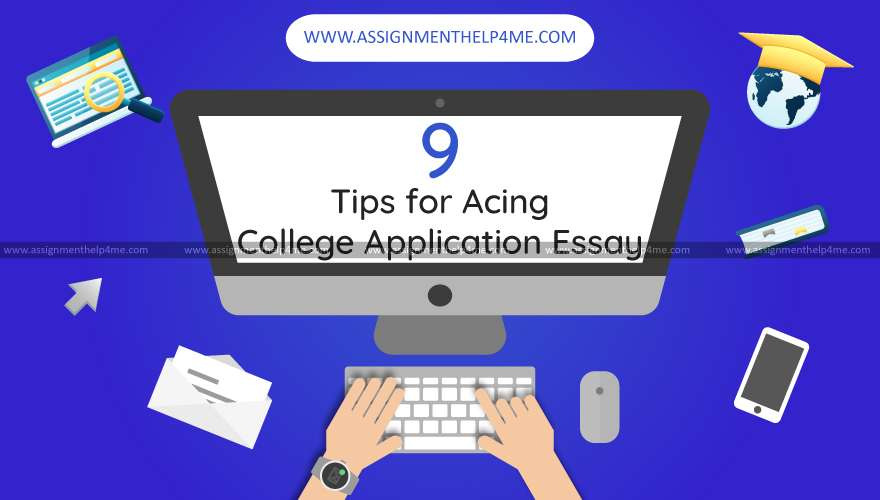 9 Tips for Acing College Application Essay