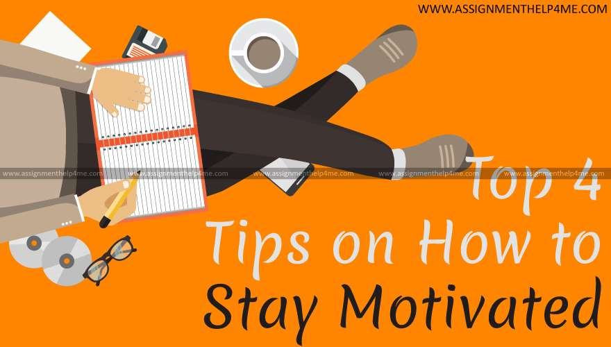 Top 4 Tips on How to Stay Motivated