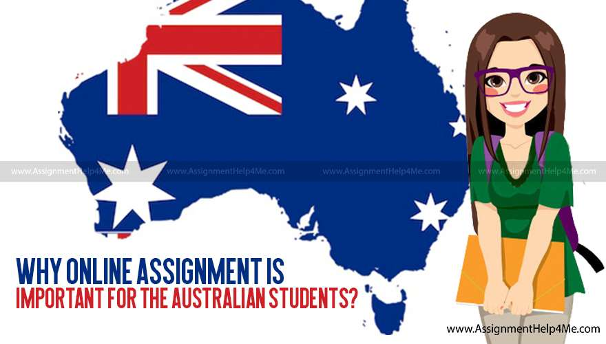 Why Online Assignment is Important for the Australian Students?