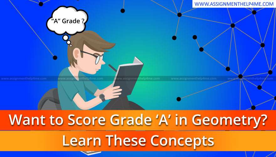Want to Score Grade 'A' in Geometry? Learn These Concepts