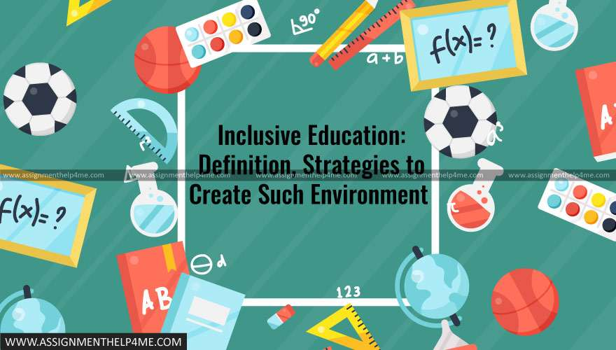 Inclusive Education: Definition, Strategies to Create Such Environment