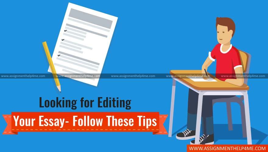 Looking for Editing Your Essay- Follow These Tips
