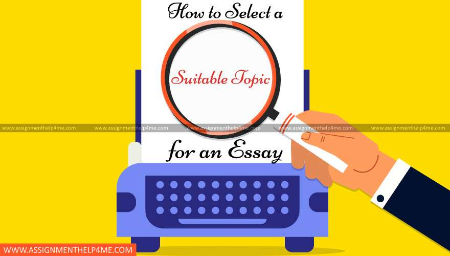 How to Select a Suitable Topic for an Essay