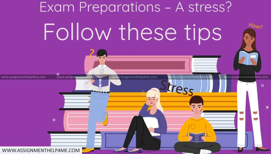 Exam Preparations – a stress? Follow These Tips