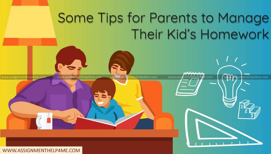 Some Tips for Parents to Manage Their Kid's Homework
