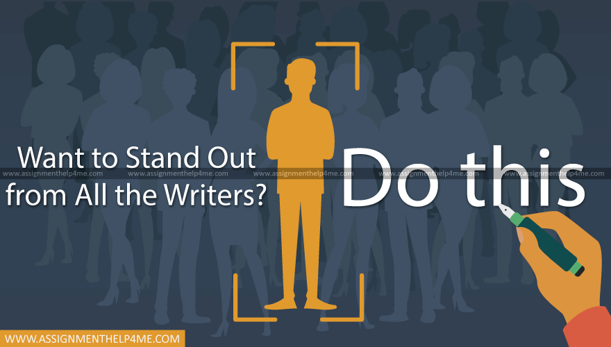 Want to Stand Out from Rest of the Writers? Do This