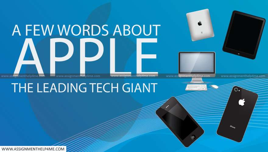 A Few Words About Apple- The Leading Tech Giant