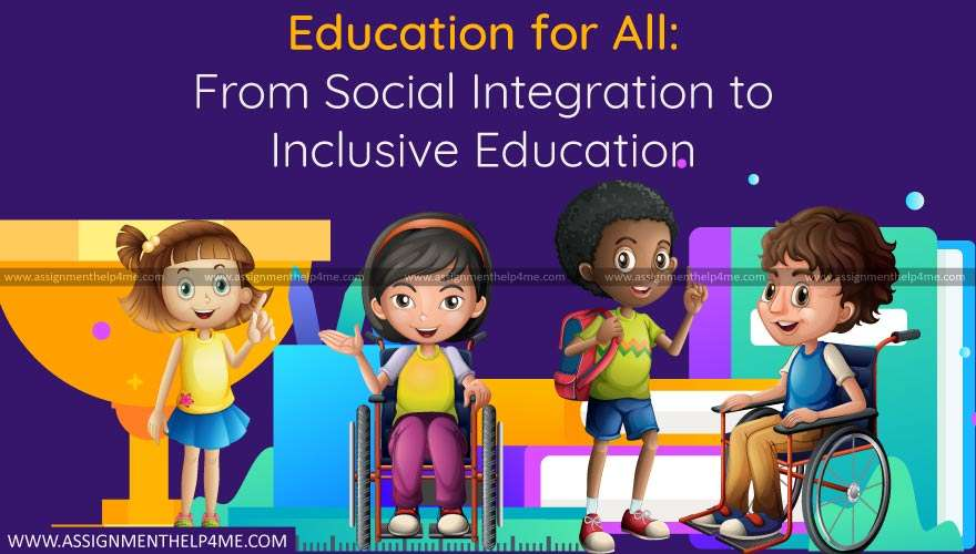 Education for All: From Social Integration to Inclusive Education