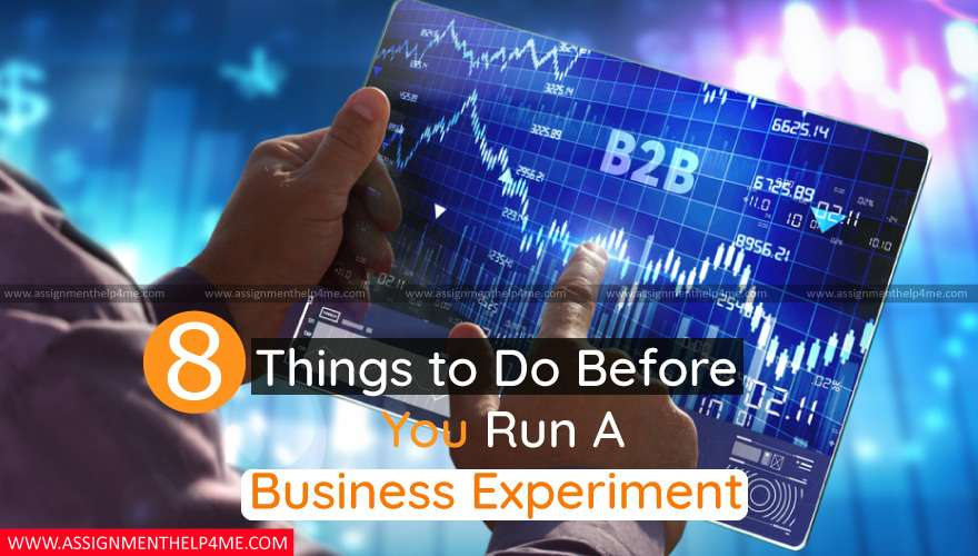 8 Things to Do Before You Run A Business Experiment
