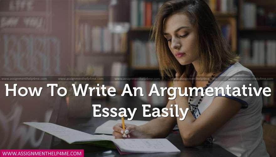 How to Write an Argumentative Essay Easily