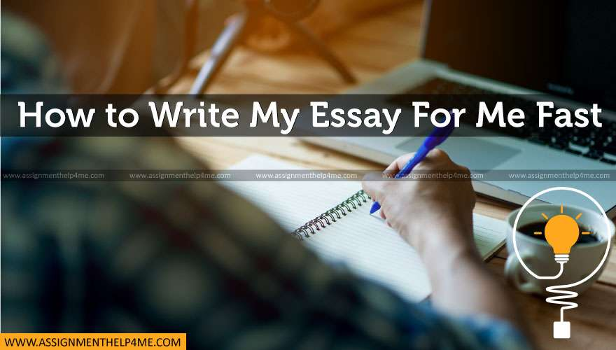 How to Write My Essay For Me Fast
