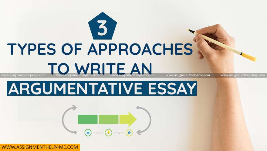 3 Types of Approaches to Write an Argumentative Essay