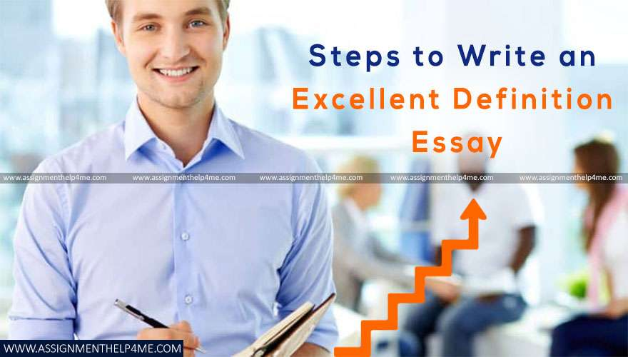 Steps to Write an Excellent Definition Essay