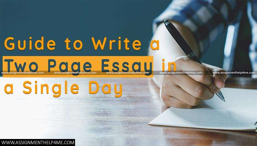 Guide to Write a two Page Essay in a Single Day