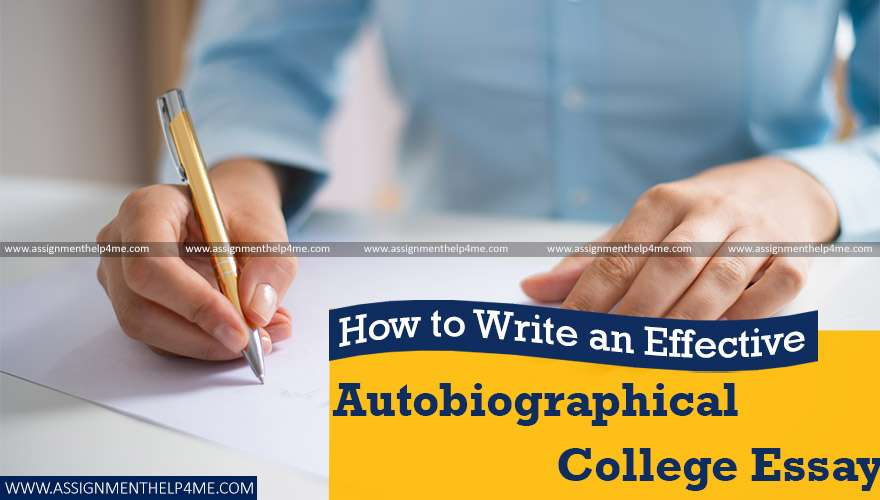 How to Write an Effective Autobiographical College Essay