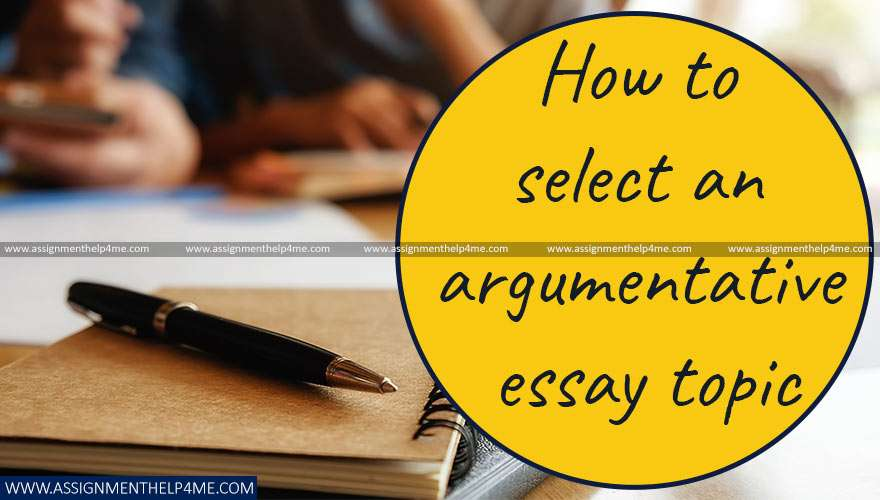 How to Select an Argumentative Essay Topic