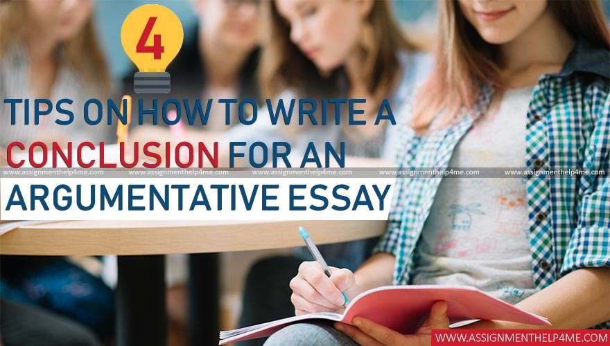 4 Tips on How to Write a Conclusion for an Argumentative Essay