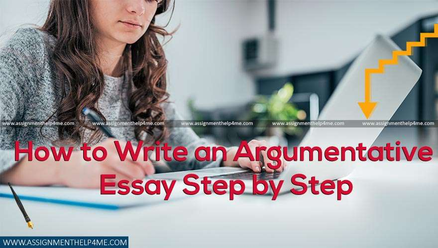 Step by Step Guide on How to Write an Argumentative Essay