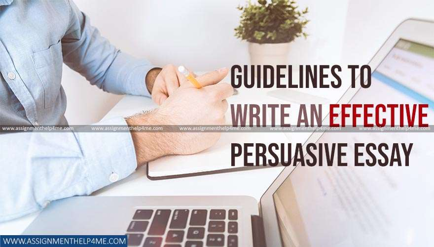 Guidelines to Write an Effective Persuasive Essay