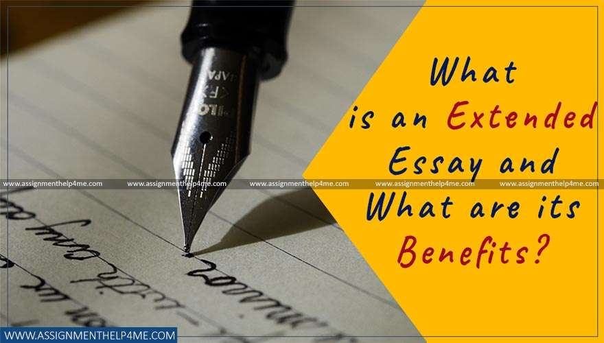 What is an extended essay and what are its benefits ?