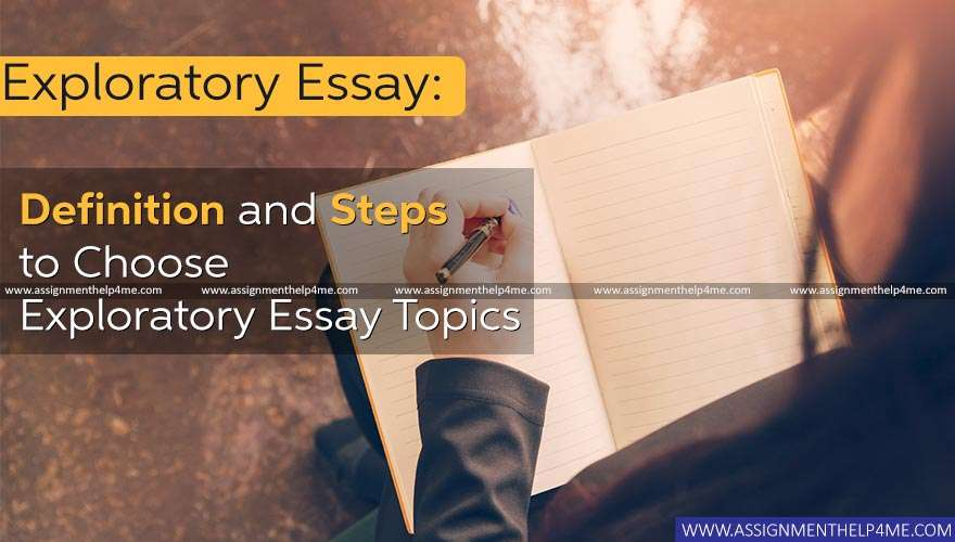 Definition and Steps to Choose Exploratory Essay Topics