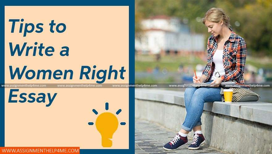 Tips to Write a Women Right Essay