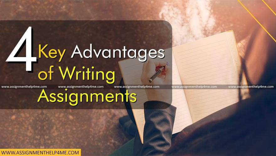 4 Key Advantages of Writing Assignments