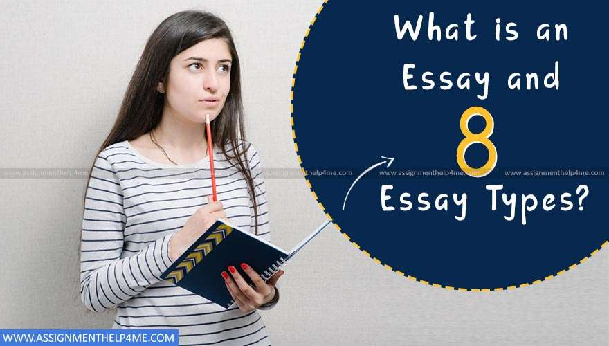 What is an Essay ? and 8 Types of Essays