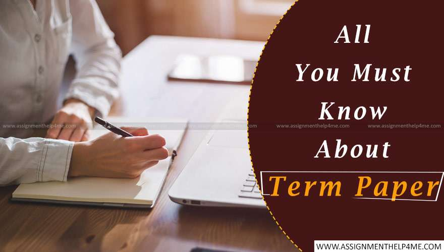All You Must Know About Term Paper