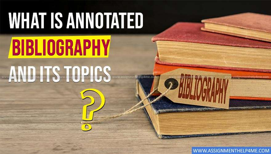 What is Annotated Bibliography and its Topics