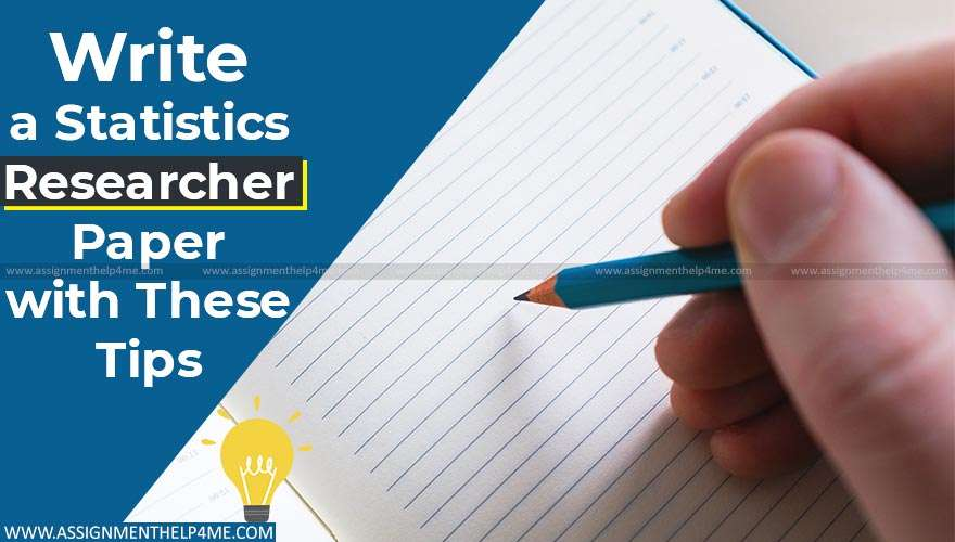Write a Statistics Researcher Paper with These Tips