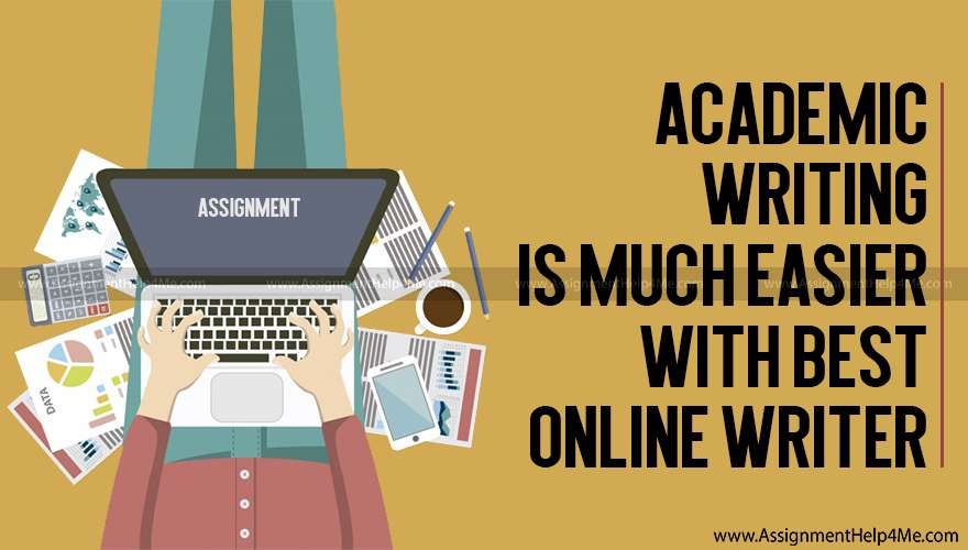 Academic Writing is Much Easier with Best Online Writer