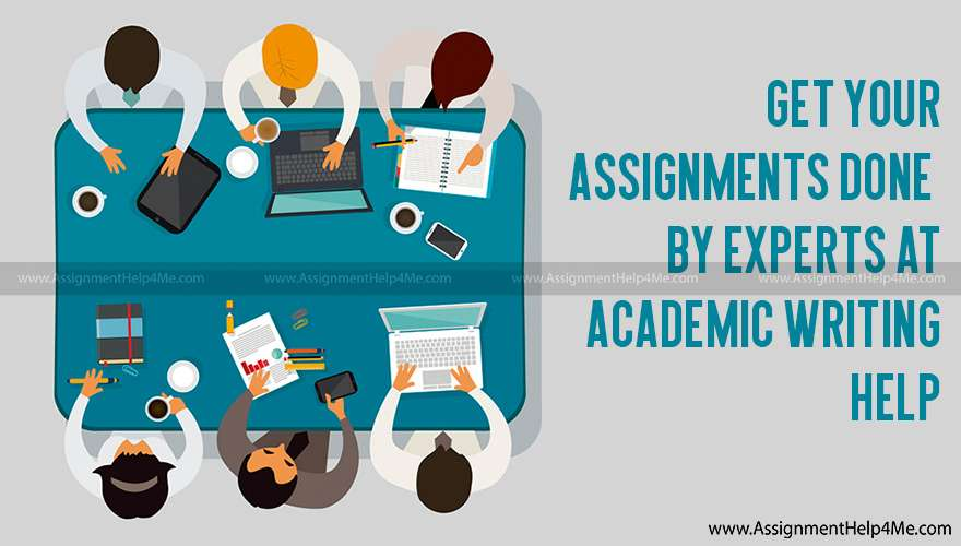 Get Your Assignments Done By Experts at Academic Writing Help