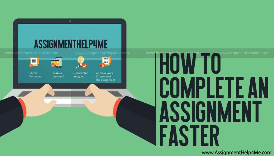How to Complete an Assignment Faster