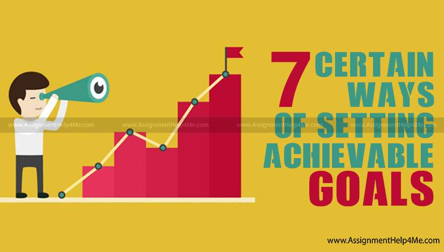 7 Simple And Effective Ways of Setting Goals