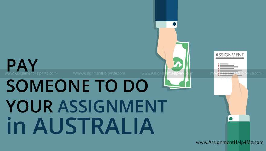 Paying Someone to Do Your Assignment in Australia?