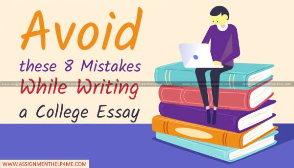 Avoid these 8 Mistakes While Writing a College Essay