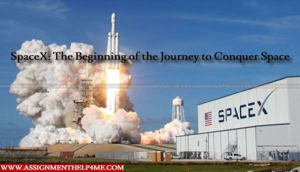 SpaceX: The Beginning of the Journey to Conquer Space
