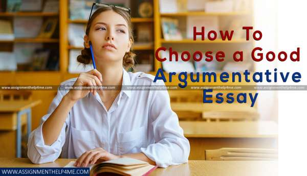 Various Ideas to Choose a Good Argumentative Essay