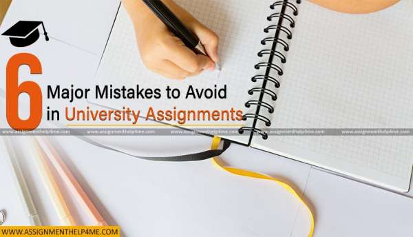 6 Major Mistakes to Avoid in University Assignments